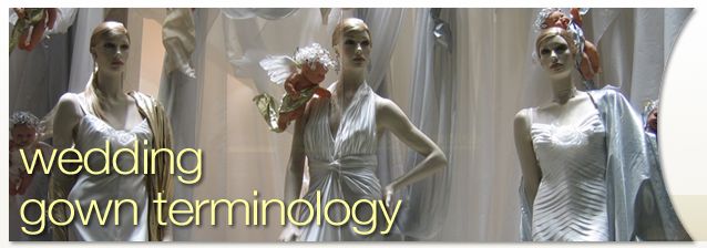 Wedding Gown Terminology banner image