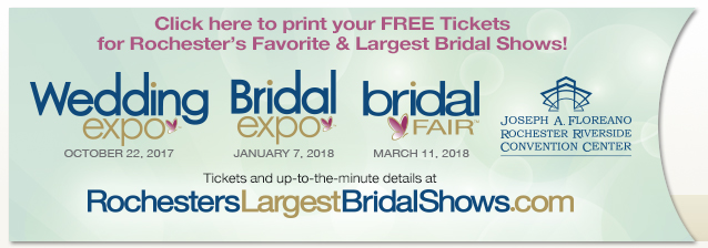 Print your Free Tickets to Rochester's Largest Bridal Shows!